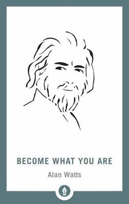 Become What You Are by Alan Watts