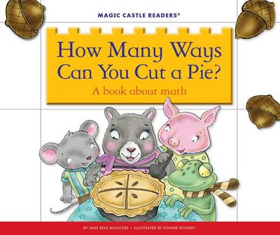 How Many Ways Can You Cut a Pie? by Jane Belk Moncure