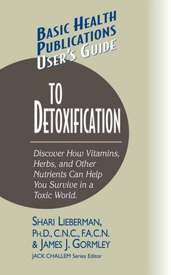 User's Guide to Detoxification by Dr Shari Lieberman
