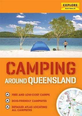 Camping Around Queensland by Explore Australia