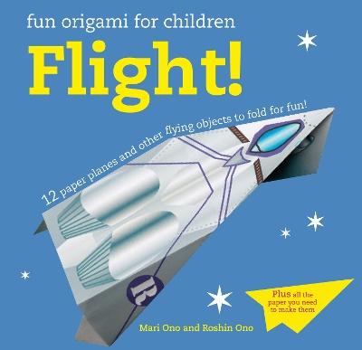 Fun Origami for Children: Flight! by Mari Ono