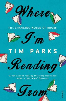 Where I'm Reading From by Tim Parks