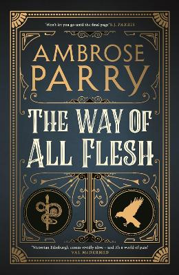 The Way of All Flesh by Ambrose Parry