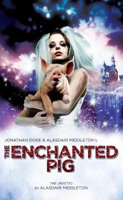 The Enchanted Pig by Alasdair Middleton