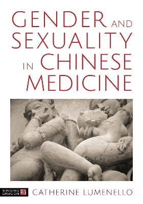 Gender and Sexuality in Chinese Medicine book