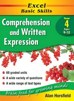 Excel Comprehension & Written Expression: Comprehension and Written Expression: Skillbuilder Year 4: Year 4 by Alan Horsfield