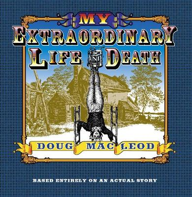 My Extraordinary Life and Death by Doug MacLeod