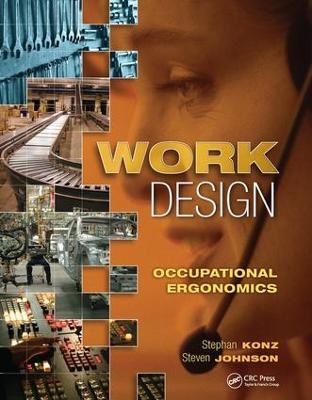Work Design: Occupational Ergonomics by Stephan Konz