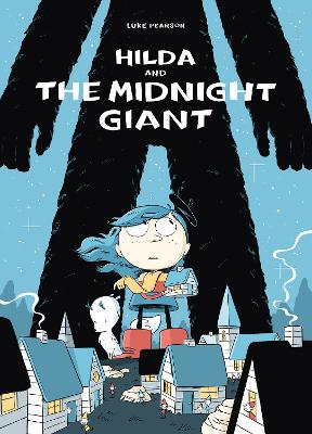 Hilda and the Midnight Giant by Luke Pearson