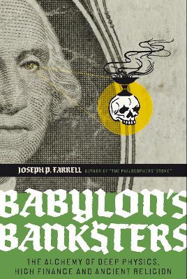 Babylon's Banksters by Joseph P. Farrell