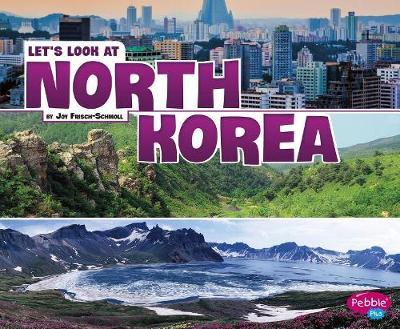 Let's Look at North Korea by Joy Frisch-Schmoll