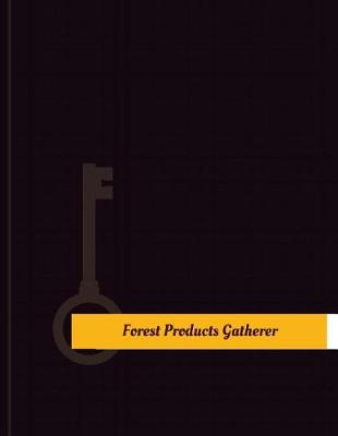 Forest Products Gatherer Work Log by Key Work Logs