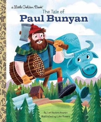The Tale of Paul Bunyan by Lori Haskins Houran