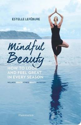 Mindful Beauty by Estelle Lefebure