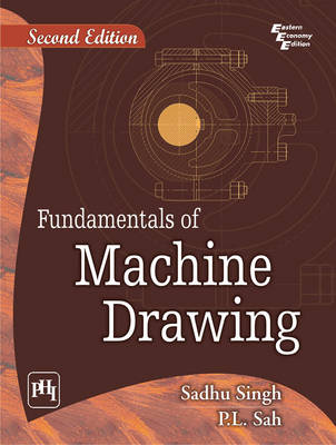 Fundamentals of Machine Drawing by Sadhu Singh