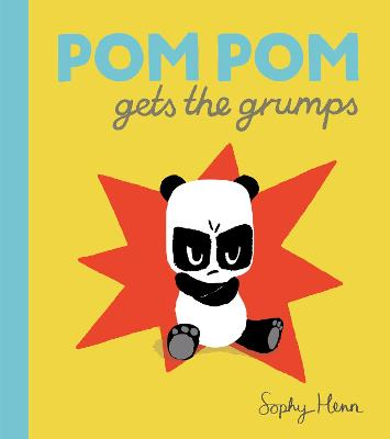 Pom Pom Gets the Grumps by Sophy Henn