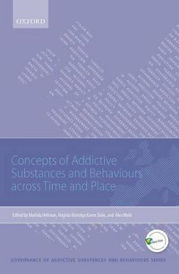 Concepts of Addictive Substances and Behaviours across Time and Place by Matilda Hellman
