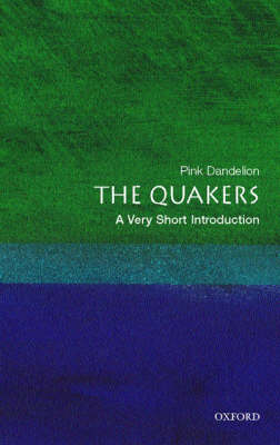 The Quakers: A Very Short Introduction by Dr. Pink Dandelion