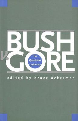 Bush v. Gore by Bruce Ackerman