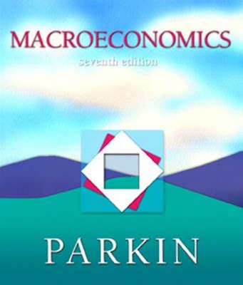 Macroeconomics Homework Edition plus MyEconLab in CourseCompass plus eBook Student Access Kit by Michael Parkin