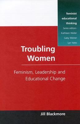Troubling Women by Jill Blackmore
