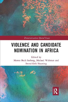 Violence and Candidate Nomination in Africa by Merete Bech Seeberg