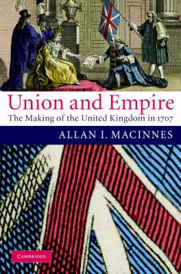 Union and Empire by Allan I. MacInnes