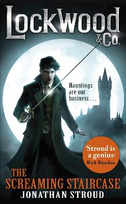 The Lockwood & Co: The Screaming Staircase: Book 1 by Jonathan Stroud