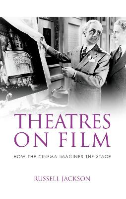 Theatres on Film by Professor Russell Jackson