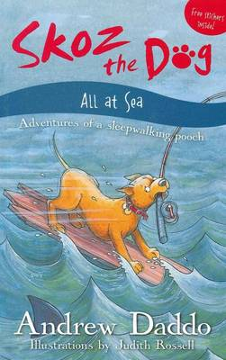 Skoz the Dog: All at Sea by Andrew Daddo