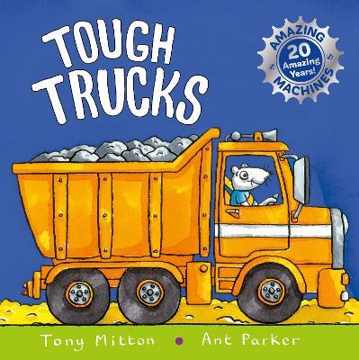 Amazing Machines: Tough Trucks by Tony Mitton