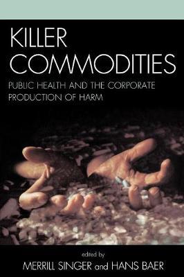 Killer Commodities by Merrill Singer