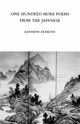 One Hundred More Poems from the Chinese by Kenneth Rexroth