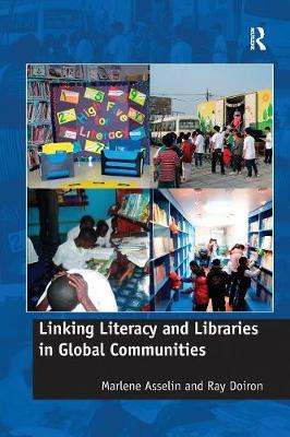 Linking Literacy and Libraries in Global Communities by Marlene Asselin