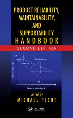 Product Reliability, Maintainability, and Supportability Handbook by Michael Pecht