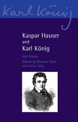 Kaspar Hauser and Karl Koenig by Karl Konig