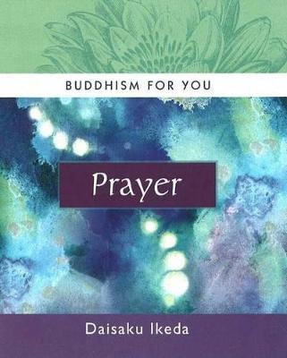 Prayer by Daisaku Ikeda