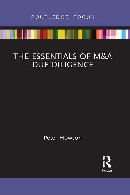 The The Essentials of M&A Due Diligence by Peter Howson