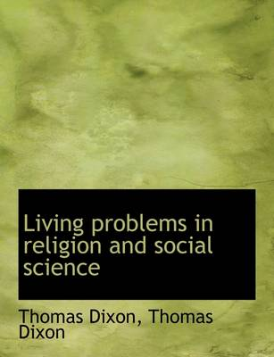 Living Problems in Religion and Social Science by Thomas Dixon