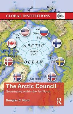 The Arctic Council by Douglas C. Nord