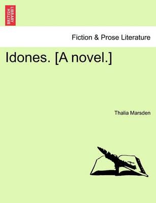 Idones. [A Novel.] by Thalia Marsden