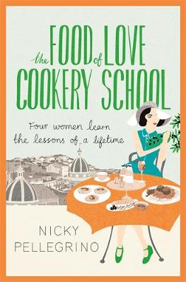 Food of Love Cookery School by Nicky Pellegrino
