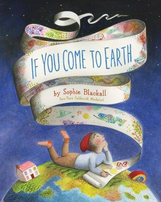 If You Come to Earth by Sophie Blackall