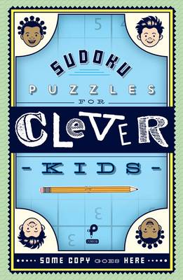 Sudoku Puzzles for Clever Kids by Associate Professor Michael Rios