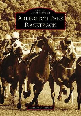 Arlington Park Racetrack by Kimberly A. Rinker
