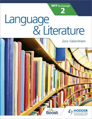 Language and Literature for the IB MYP 2 by Zara Kaiserimam