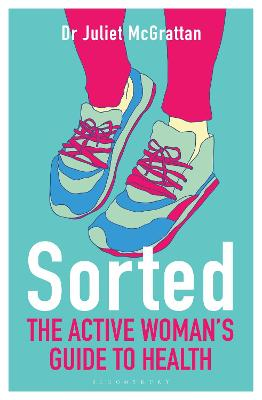 Sorted: The Active Woman's Guide to Health by Juliet McGrattan