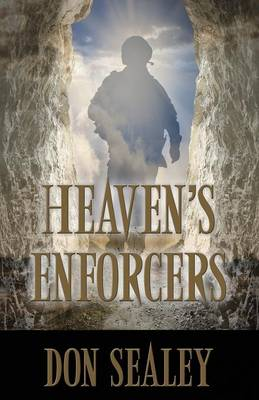 Heaven's Enforcers by Don Sealey
