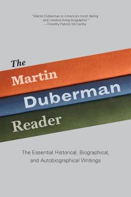 The Martin Duberman Reader by Martin Duberman