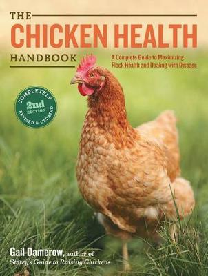 The Chicken Health Handbook, 2nd Edition by Gail Damerow